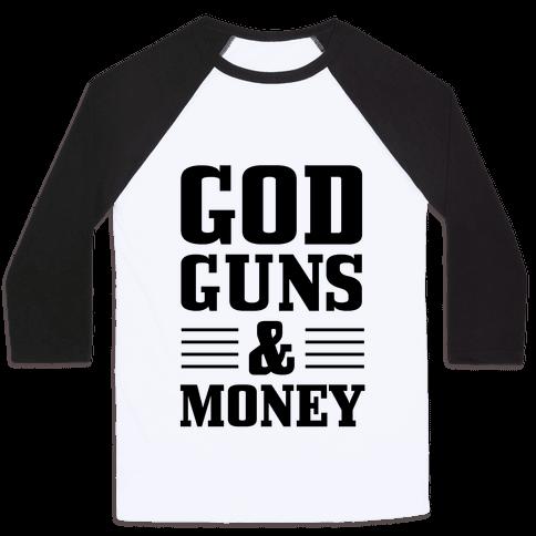God, Guns, and Money (Republican Way) Baseball Tee