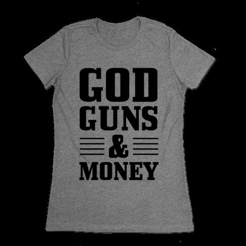 God, Guns, and Money (Republican Way) Womens T-Shirt