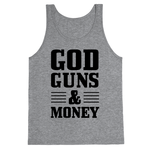 God, Guns, and Money (Republican Way) Tank Top