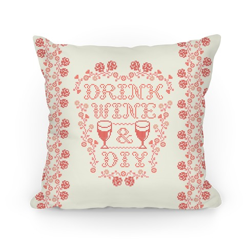Drink Wine and D.I.Y.  Pillow