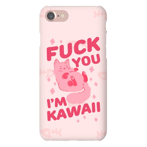 F*** You I'm Kawaii Phone Case