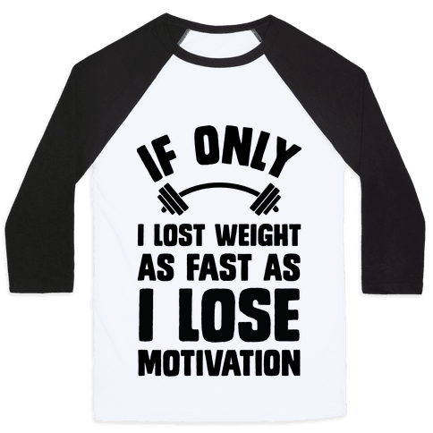 If Only I Lost Weight As Fast As I Lose Motivation