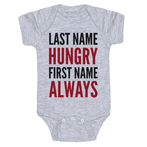 Always Hungry Baby Onesy