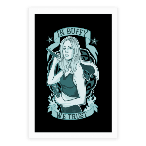 In Buffy We Trust Poster