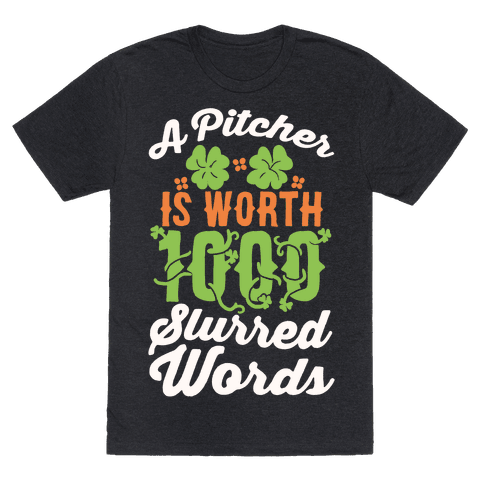 A Pitcher Is Worth 1000 Slurred Words