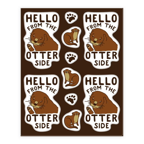 Hello From The Otter Side  Sticker/Decal Sheet