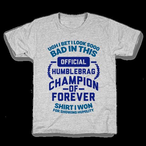 Official Humblebrag Champion of Forever Kids T-Shirt