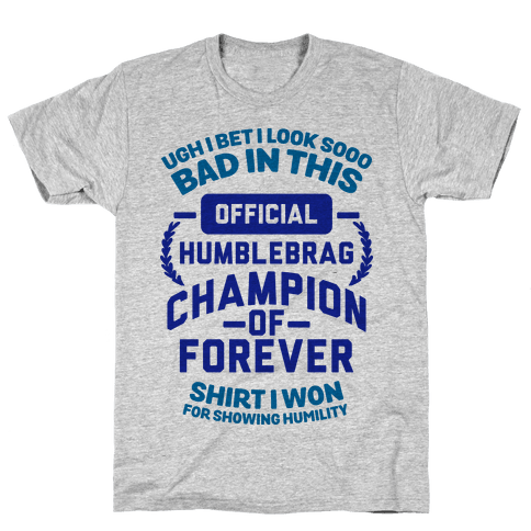 Official Humblebrag Champion of Forever Mens T-Shirt