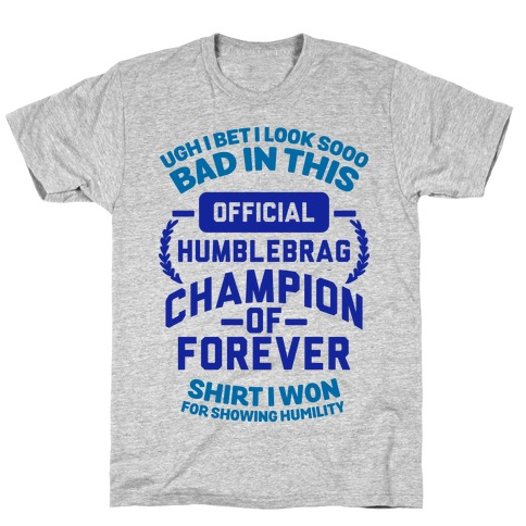 Official Humblebrag Champion of Forever T-Shirt