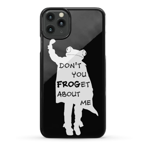 Don't You Frog-et About Me Phone Case