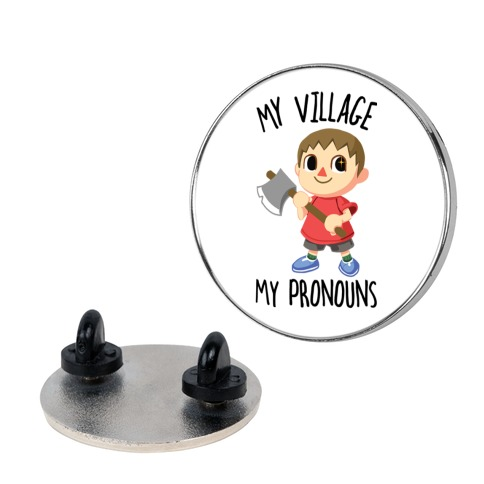 My Village, My Pronouns Pin