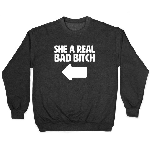She a Real Bad Bitch Pullover