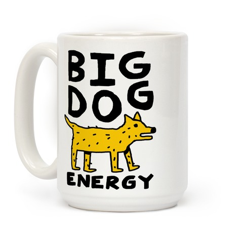 Big Dog Energy Coffee Mug