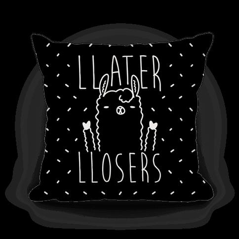 Llater Llosers Llama Pillow