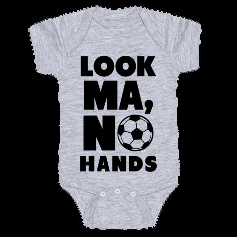 Look Ma, No Hands (Soccer) Baby Onesy