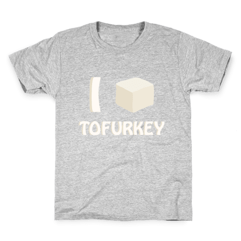 I Love Tofurkey Kids T-Shirt