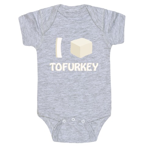 I Love Tofurkey Baby Onesy