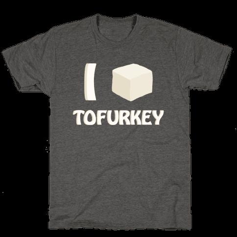 I Love Tofurkey
