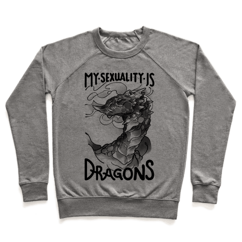 My Sexuality Is Dragons Pullover