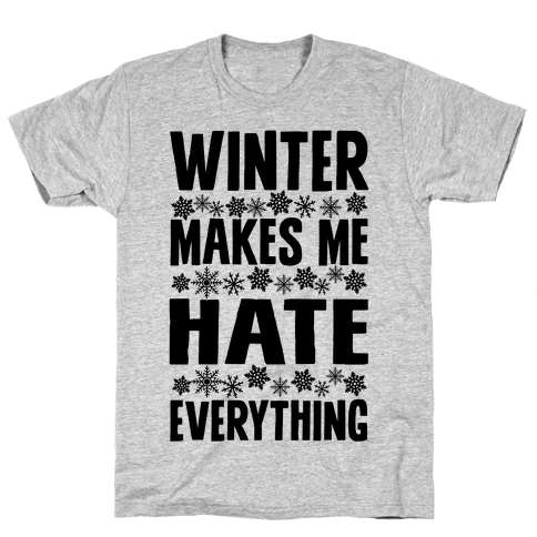 Winter Makes Me Hate Everything Mens T-Shirt