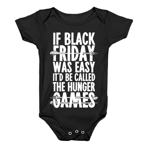 If Black Friday Was Easy It'd Be Called The Hunger Games Baby Onesy