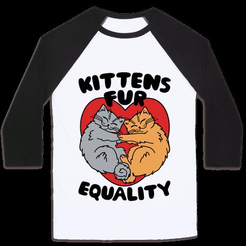 Kittens Fur Equality Baseball Tee
