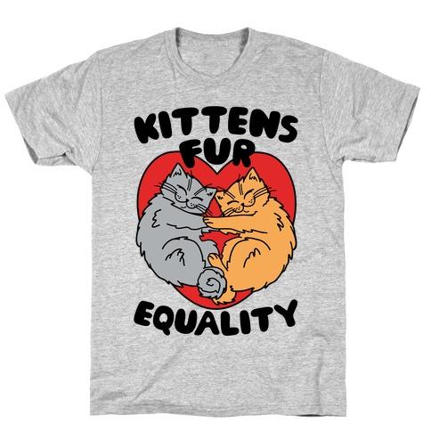 Kittens Fur Equality Mens T-Shirt