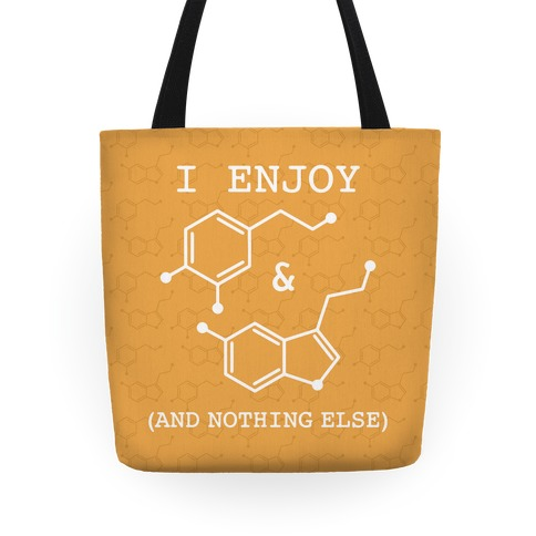 Serotonin & Dopamine Are All I Want Tote