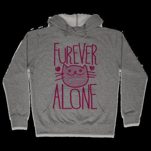 Furever Alone Hooded Sweatshirt
