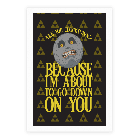 Are You Clocktown? Because I'm About To Go Down On You Poster