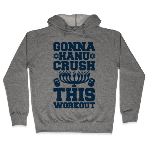 Gonna Hanu-Crush This Workout Hooded Sweatshirt