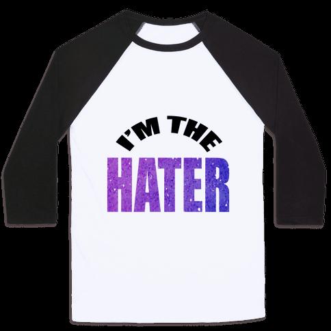 I'm the Hater Baseball Tee