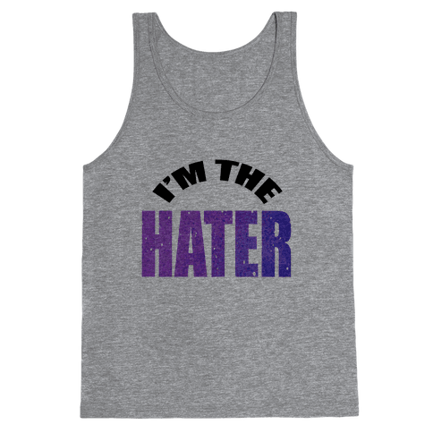 I'm the Hater Tank Top