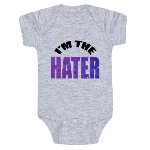 I'm the Hater Baby Onesy
