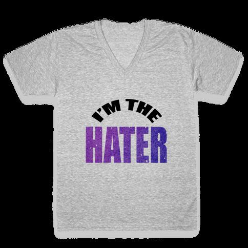 I'm the Hater V-Neck Tee Shirt