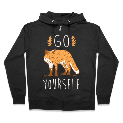 Go Fox Yourself Zip Hoodie
