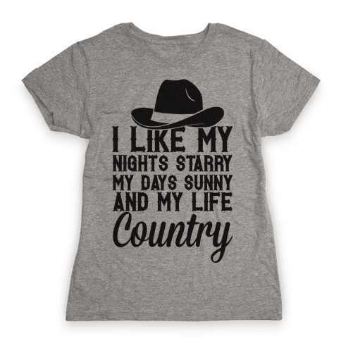 I Like My Life Country Womens T-Shirt