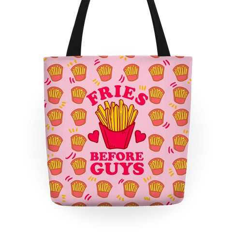 Fries Before Guys Tote