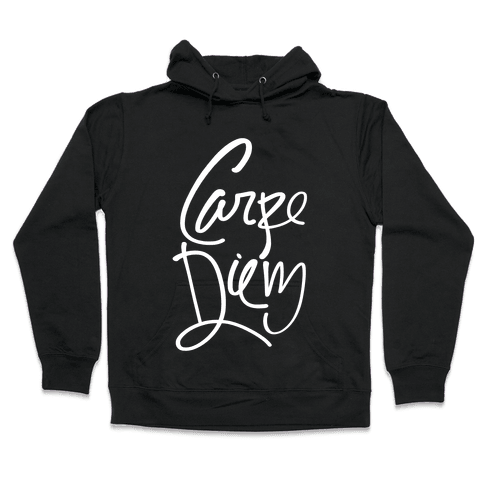 Carpe Diem Hooded Sweatshirt