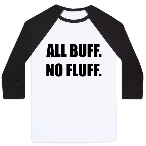 All Buff No Fluff Baseball Tee