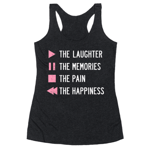 Play The Laughter, Pause The Memories Racerback Tank Top