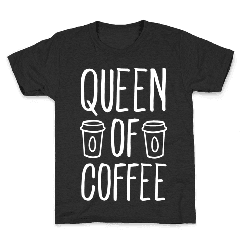 Queen of Coffee Kids T-Shirt
