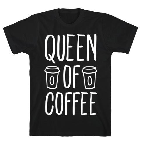 Queen of Coffee T-Shirt