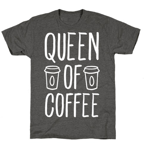 Queen of Coffee T-Shirt