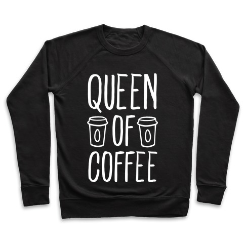 Queen of Coffee Pullover