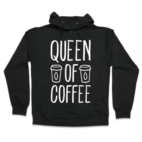 Queen of Coffee Hooded Sweatshirt