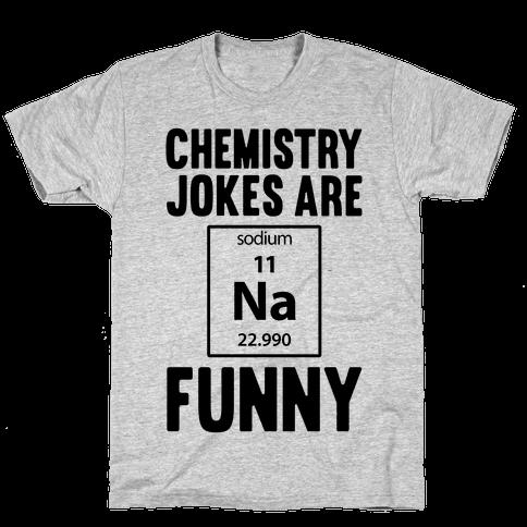 Chemistry Jokes Are Sodium Funny Mens T-Shirt