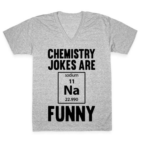 Chemistry Jokes Are Sodium Funny V-Neck Tee Shirt