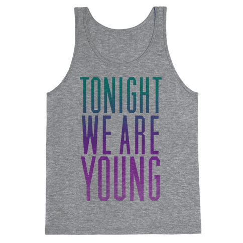 Tonight We Are Young Tank Top