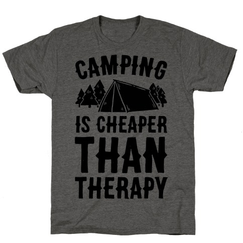 Camping It's Cheaper Than Therapy T-Shirt
